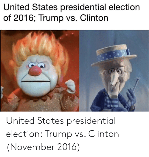 Presidential election: United States presidential election  of 2016; Trump vs. Clinton United States presidential election: Trump vs. Clinton (November 2016)