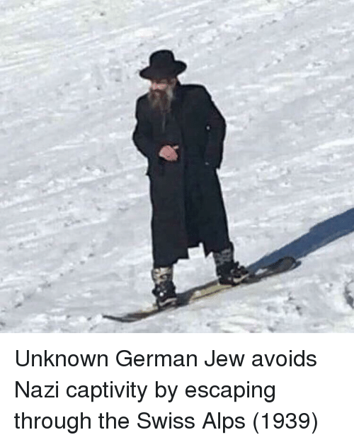 Swiss: Unknown German Jew avoids Nazi captivity by escaping through the Swiss Alps (1939)