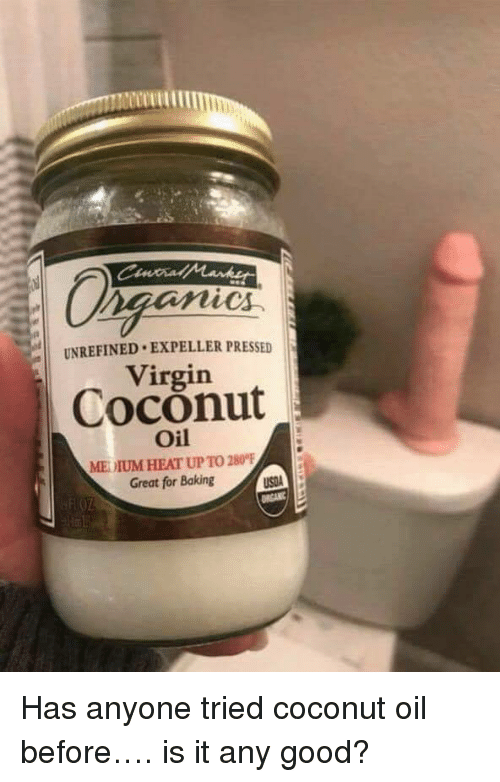 Coconut Oil: UNREFINED EXPELLER PRESSED  Virgin  Coconut  Oil  MEDIUM HEAT UP TO 280°  Great for Baking <p>Has anyone tried coconut oil before&hellip;. is it any good?</p>