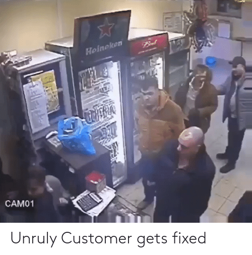 Fixed: Unruly Customer gets fixed