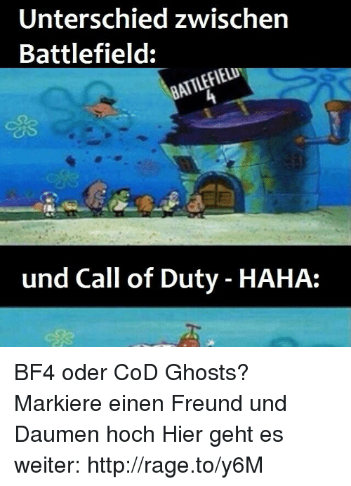unterschied zwischen battlefield und call of duty haha bf4 oder cod ghosts markiere einen. Black Bedroom Furniture Sets. Home Design Ideas