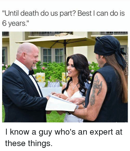 """🤖: """"Until death do us part? Best I can do is  6 years I know a guy who's an expert at these things."""