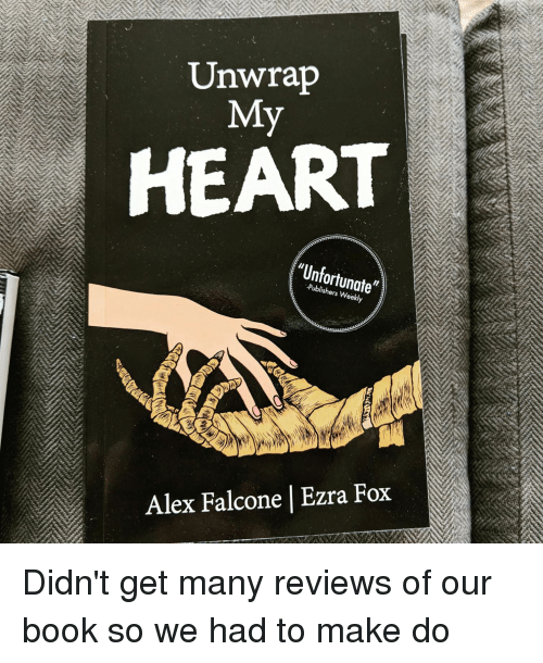 """falcone: Unwrap  HEART  """"Unfortunate""""  -Publishers Weekly  Alex Falcone 