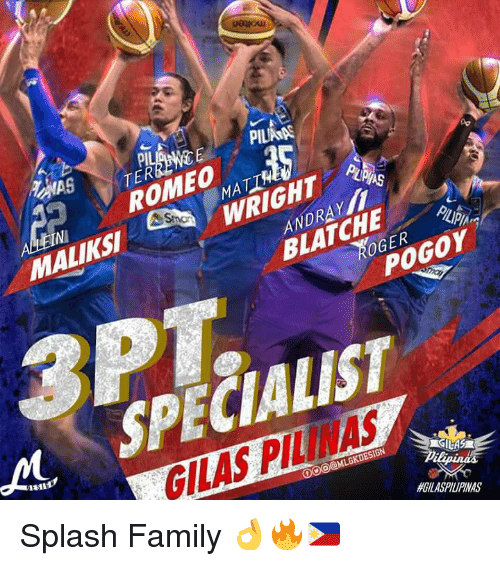 Rigness: uououa  NGE | PILA-  TER  ROMEO MAT135  MALIK SI  WRIGHT  RIG  ANDRA  BLATCHE  PILAPIAm  OGER  en  POGOY  SPECIALIST  制  LAS PILINAS  @MLGKDESIGN  #GILASPIUPINAS  A-  AS P IN A Splash Family 👌🔥🇵🇭