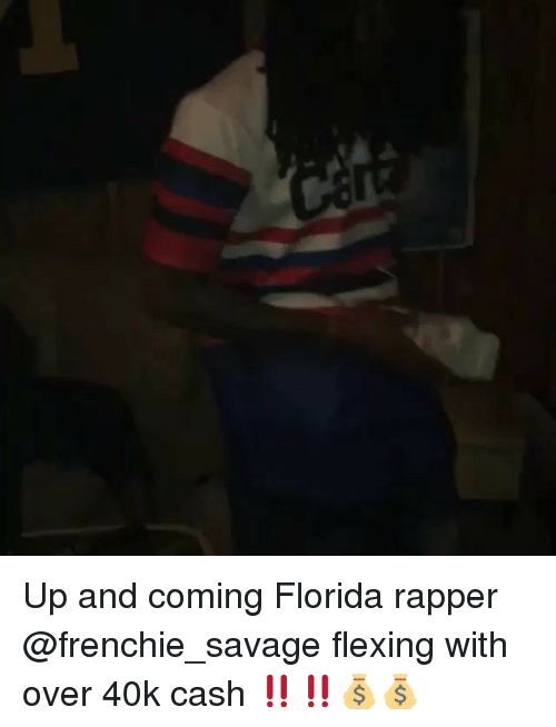 Frenchie: Up and coming Florida rapper @frenchie_savage flexing with over 40k cash ‼️‼️💰💰