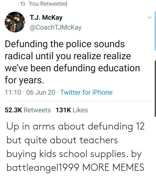 Supplies: Up in arms about defunding 12 but quite about teachers buying kids school supplies. by battleangel1999 MORE MEMES