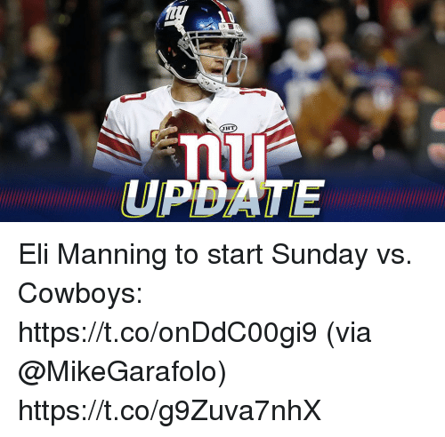 Eli Manning: UPDATE Eli Manning to start Sunday vs. Cowboys: https://t.co/onDdC00gi9 (via @MikeGarafolo) https://t.co/g9Zuva7nhX