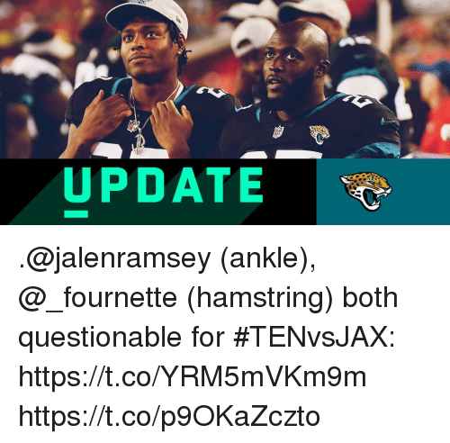 Memes, 🤖, and Hamstring: UPDATE .@jalenramsey (ankle), @_fournette (hamstring) both questionable for #TENvsJAX: https://t.co/YRM5mVKm9m https://t.co/p9OKaZczto