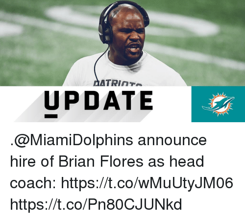 flores: UPDATE .@MiamiDolphins announce hire of Brian Flores as head coach: https://t.co/wMuUtyJM06 https://t.co/Pn80CJUNkd