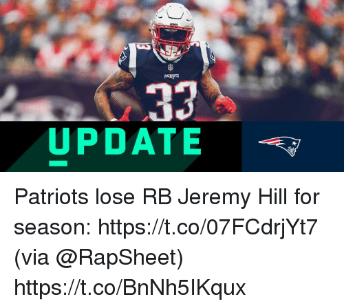 Memes, Patriotic, and 🤖: UPDATE Patriots lose RB Jeremy Hill for season: https://t.co/07FCdrjYt7 (via @RapSheet) https://t.co/BnNh5IKqux