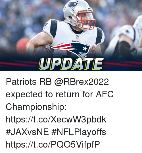 Afc Championship: UPDATE Patriots RB @RBrex2022 expected to return for AFC Championship: https://t.co/XecwW3pbdk #JAXvsNE #NFLPlayoffs https://t.co/PQO5VifpfP