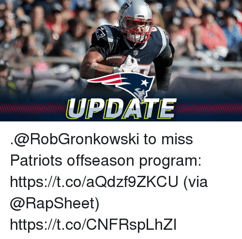 Memes, Patriotic, and 🤖: UPDATE .@RobGronkowski to miss Patriots offseason program: https://t.co/aQdzf9ZKCU (via @RapSheet) https://t.co/CNFRspLhZI