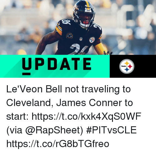 leveon bell: UPDATE  Steelers Le'Veon Bell not traveling to Cleveland, James Conner to start: https://t.co/kxk4XqS0WF (via @RapSheet) #PITvsCLE https://t.co/rG8bTGfreo