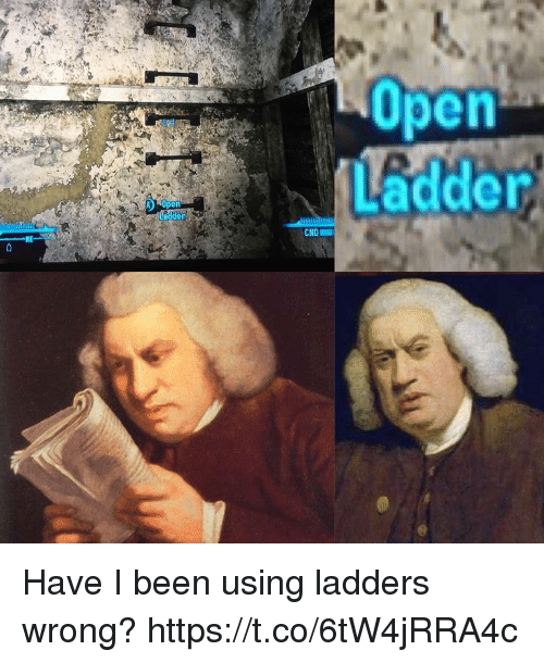 ladders: Upen  Opern Have I been using ladders wrong? https://t.co/6tW4jRRA4c