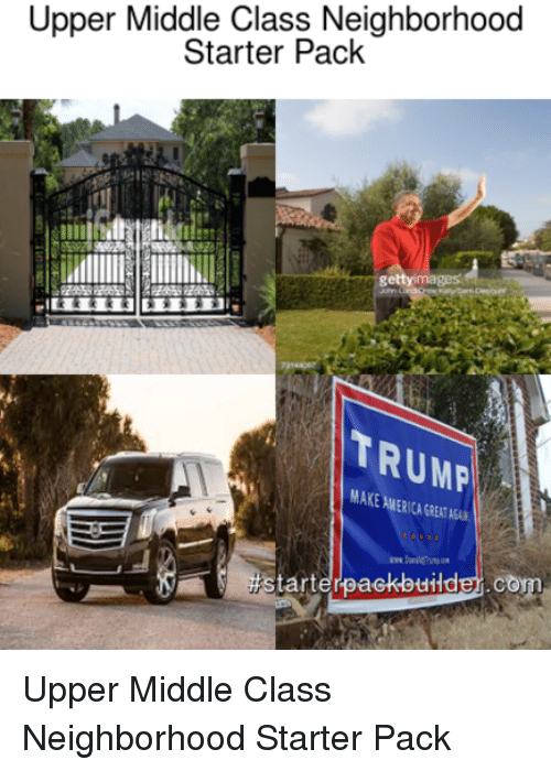 food starter packs and whole foods upper middle class neighborhood starter pack trump