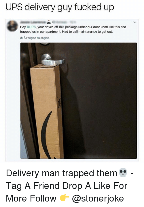 Undere: UPS delivery guy fucked up  Hey @UPS, your driver left tnis package under our door knob like this and  trapped us inou apartment. Had to call maintenance to get out.  A l'origine en anglais Delivery man trapped them💀 - Tag A Friend Drop A Like For More Follow 👉 @stonerjoke