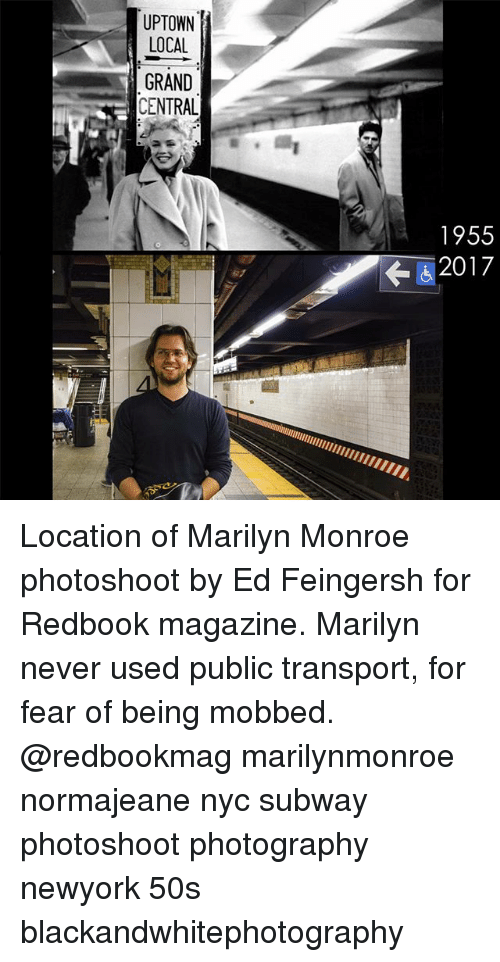 marilynmonroe: UPTOWN  LOCAL  GRAND  CENTRAL  1955  2017 Location of Marilyn Monroe photoshoot by Ed Feingersh for Redbook magazine. Marilyn never used public transport, for fear of being mobbed. @redbookmag marilynmonroe normajeane nyc subway photoshoot photography newyork 50s blackandwhitephotography