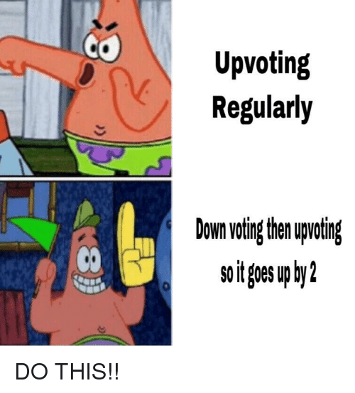 goe: Upvoting  Regularly  Down voing then upwoting  soit goe up by  CO DO THIS!!