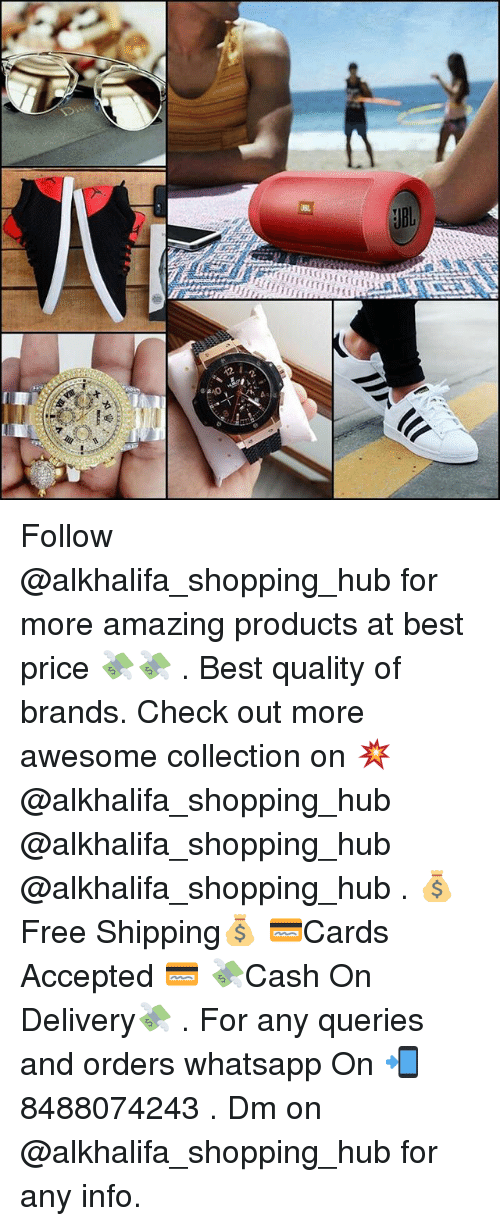 Shopping, Whatsapp, and Best: US  2  DD Follow @alkhalifa_shopping_hub for more amazing products at best price 💸💸 . Best quality of brands. Check out more awesome collection on 💥 @alkhalifa_shopping_hub @alkhalifa_shopping_hub @alkhalifa_shopping_hub . 💰Free Shipping💰 💳Cards Accepted 💳 💸Cash On Delivery💸 . For any queries and orders whatsapp On 📲 8488074243 . Dm on @alkhalifa_shopping_hub for any info.
