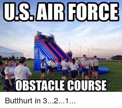 Memes, 🤖, and Us Air Force: US AIR FORCE  OBSTACLE COURSE Butthurt in 3...2...1...