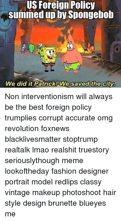 us foreign policy summed up by spongebob we did it 22833834 🔥 25 best memes about spongebob and city spongebob and city memes