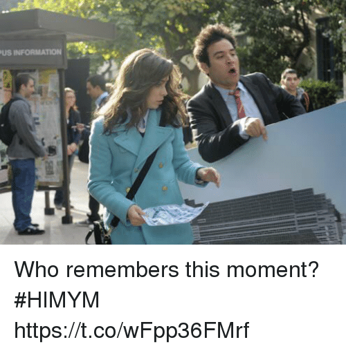 Memes, Information, and 🤖: US INFORMATION Who remembers this moment? #HIMYM https://t.co/wFpp36FMrf
