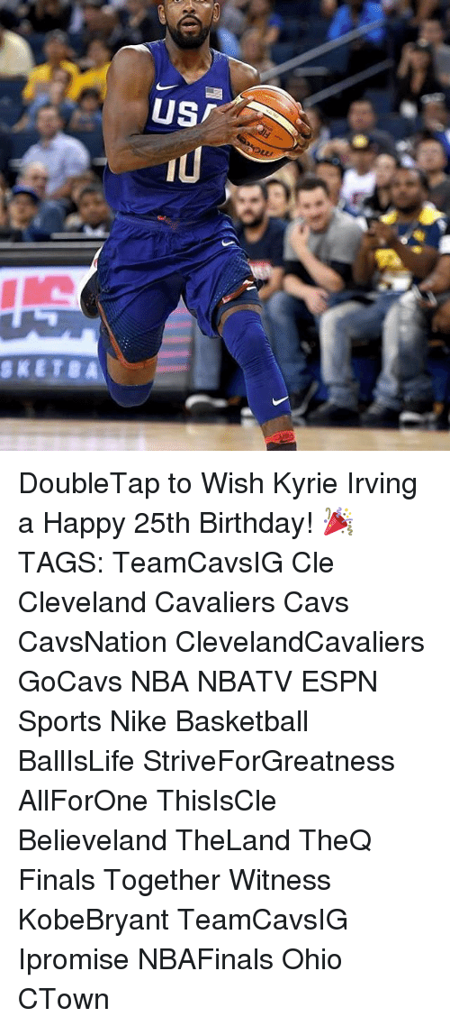 Memes, 🤖, and Cle: US  iU DoubleTap to Wish Kyrie Irving a Happy 25th Birthday! 🎉 TAGS: TeamCavsIG Cle Cleveland Cavaliers Cavs CavsNation ClevelandCavaliers GoCavs NBA NBATV ESPN Sports Nike Basketball BallIsLife StriveForGreatness AllForOne ThisIsCle Believeland TheLand TheQ Finals Together Witness KobeBryant TeamCavsIG Ipromise NBAFinals Ohio CTown