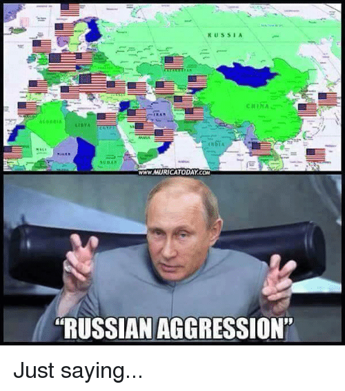 """Memes, China, and Russian: US SIA  CHINA  ALGERIA  www.MURICATODAY COM  """"RUSSIAN AGGRESSION"""" Just saying..."""