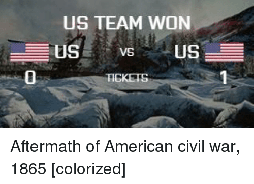 aftermath: US TEAM WON  0 Aftermath of American civil war, 1865 [colorized]