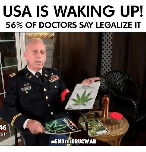 Memes, 🤖, and Usa: USA IS WAKING UP!  56% OF DOCTORS SAY LEGALIZE IT  46  51°
