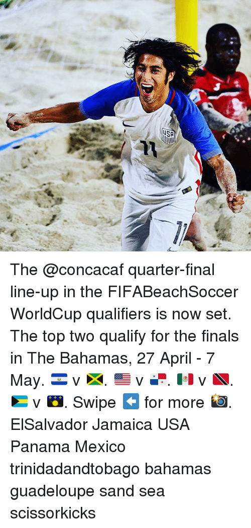 Finals, Memes, and Bahamas: USA The @concacaf quarter-final line-up in the FIFABeachSoccer WorldCup qualifiers is now set. The top two qualify for the finals in The Bahamas, 27 April - 7 May. 🇸🇻 v 🇯🇲. 🇺🇸 v 🇵🇦. 🇲🇽 v 🇹🇹. 🇧🇸 v 🇬🇵. Swipe ⬅️ for more 📸. ElSalvador Jamaica USA Panama Mexico trinidadandtobago bahamas guadeloupe sand sea scissorkicks