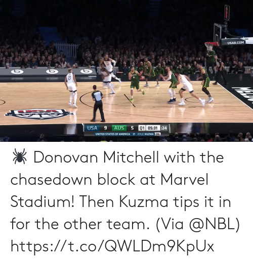donovan: USAB.COM  21  USA  9 AUS  01 05:3124  UNITED STATES OF AMERICA 21 KYLE KUZMA ON 🕷 Donovan Mitchell with the chasedown block at Marvel Stadium! Then Kuzma tips it in for the other team.   (Via @NBL) https://t.co/QWLDm9KpUx