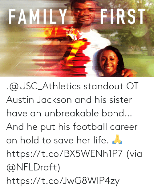 Athletics: .@USC_Athletics standout OT Austin Jackson and his sister have an unbreakable bond…  And he put his football career on hold to save her life. 🙏 https://t.co/BX5WENh1P7 (via @NFLDraft) https://t.co/JwG8WlP4zy