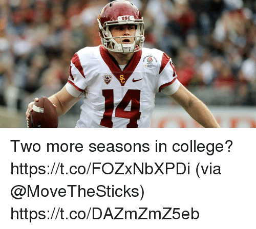 College, Memes, and Usc: USC Two more seasons in college? https://t.co/FOZxNbXPDi (via @MoveTheSticks) https://t.co/DAZmZmZ5eb