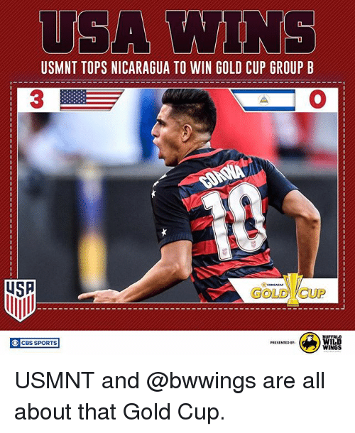 usmnt: USMNT TOPS NICARAGUA TO WIN GOLD CUP GROUP B  3  USA  GOLDCUP  CUP  WIL  PRESENTED BY  ○】 CBS SPORTS USMNT and @bwwings are all about that Gold Cup.