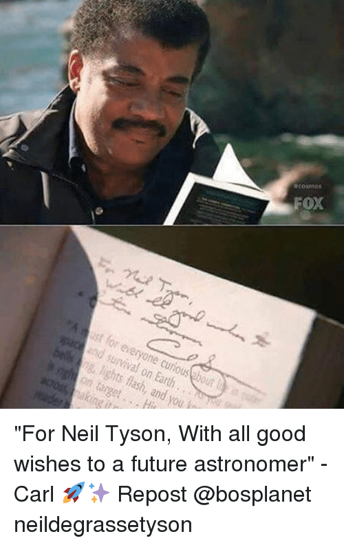 """Future, Memes, and Target: ust for and everyone ng on bout  target Earth  on making  t  you  Ncoamok  FOX """"For Neil Tyson, With all good wishes to a future astronomer"""" - Carl 🚀✨ Repost @bosplanet neildegrassetyson"""