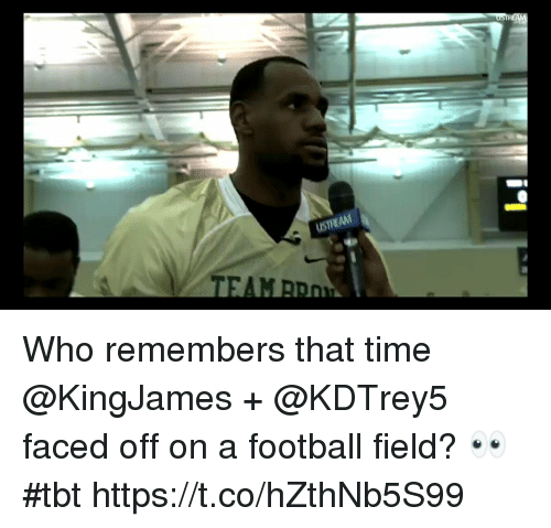 Football, Memes, and Tbt: USTREAM Who remembers that time @KingJames + @KDTrey5 faced off on a football field? 👀 #tbt https://t.co/hZthNb5S99