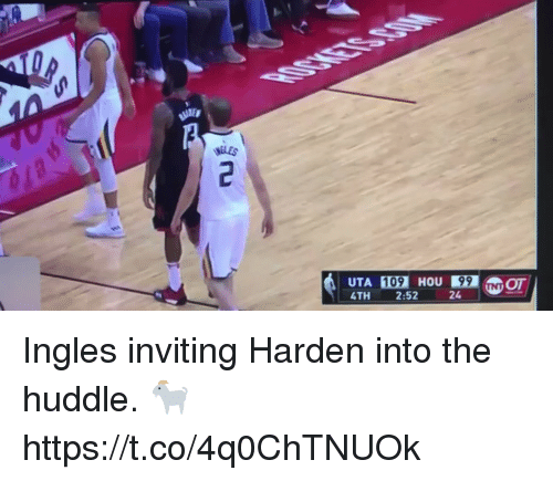 Basketball, White People, and Uta: UTA 109 HOU99 NOT  4TH 2:52 Ingles inviting Harden into the huddle. 🐐 https://t.co/4q0ChTNUOk
