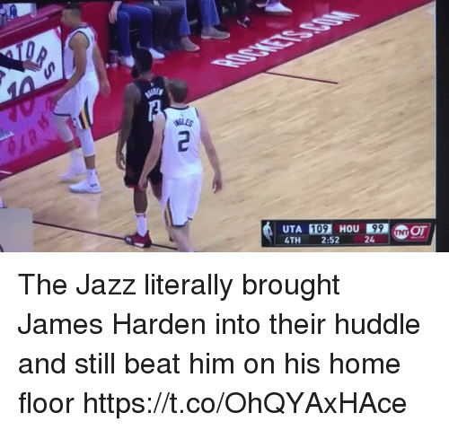 Sizzle: UTA 109 HOU99 NOT  4TH 2:52 The Jazz literally brought James Harden into their huddle and still beat him on his home floor https://t.co/OhQYAxHAce