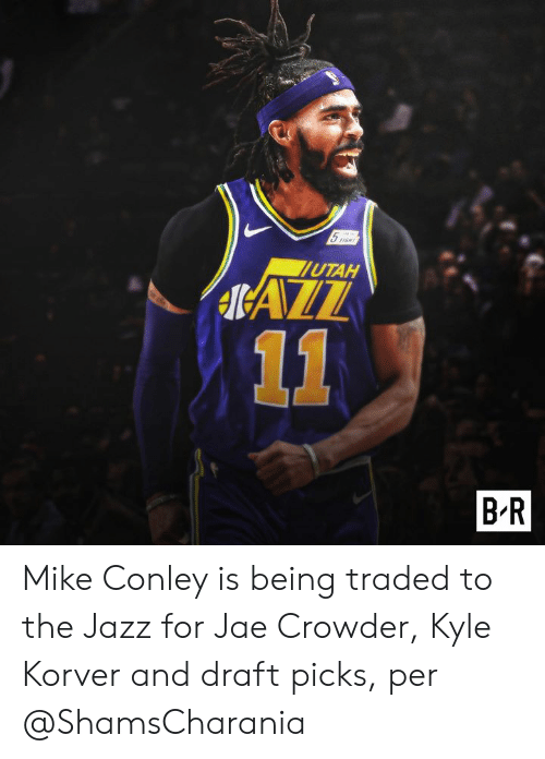 Jae Crowder: UTAH  $AZZ  11  B R Mike Conley is being traded to the Jazz for Jae Crowder, Kyle Korver and draft picks, per @ShamsCharania