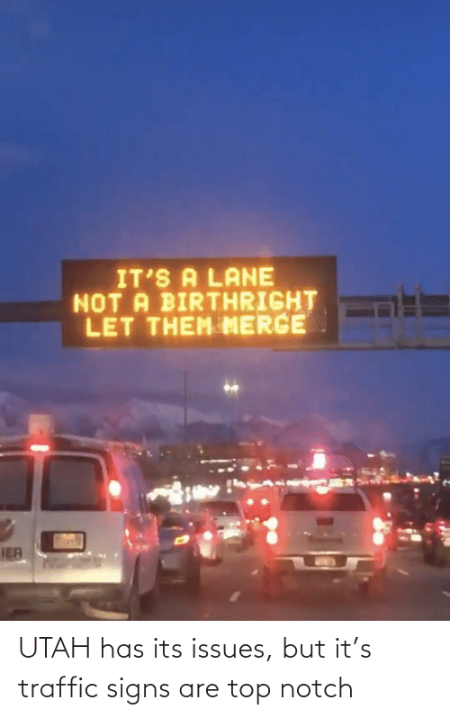 notch: UTAH has its issues, but it's traffic signs are top notch