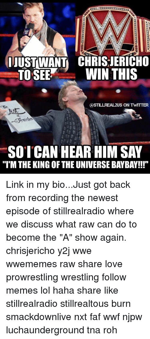 """roh: UUSTWANT CHRIS JERICHO  TO SEE  WIN THIS  CASTILLREAL2US ON TWITTER  SO I CAN HEAR HIM SAY  """"I'M THE KING OF THE UNIVERSE BAYBAY!!!"""" Link in my bio...Just got back from recording the newest episode of stillrealradio where we discuss what raw can do to become the """"A"""" show again. chrisjericho y2j wwe wwememes raw share love prowrestling wrestling follow memes lol haha share like stillrealradio stillrealtous burn smackdownlive nxt faf wwf njpw luchaunderground tna roh"""
