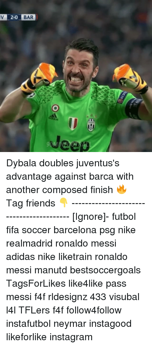 Adidas, Barcelona, and Fifa: V 2-0 BAR  Jeep Dybala doubles juventus's advantage against barca with another composed finish 🔥 Tag friends 👇 ----------------------------------------- [Ignore]- futbol fifa soccer barcelona psg nike realmadrid ronaldo messi adidas nike liketrain ronaldo messi manutd bestsoccergoals TagsForLikes like4like pass messi f4f rldesignz 433 visubal l4l TFLers f4f follow4follow instafutbol neymar instagood likeforlike instagram