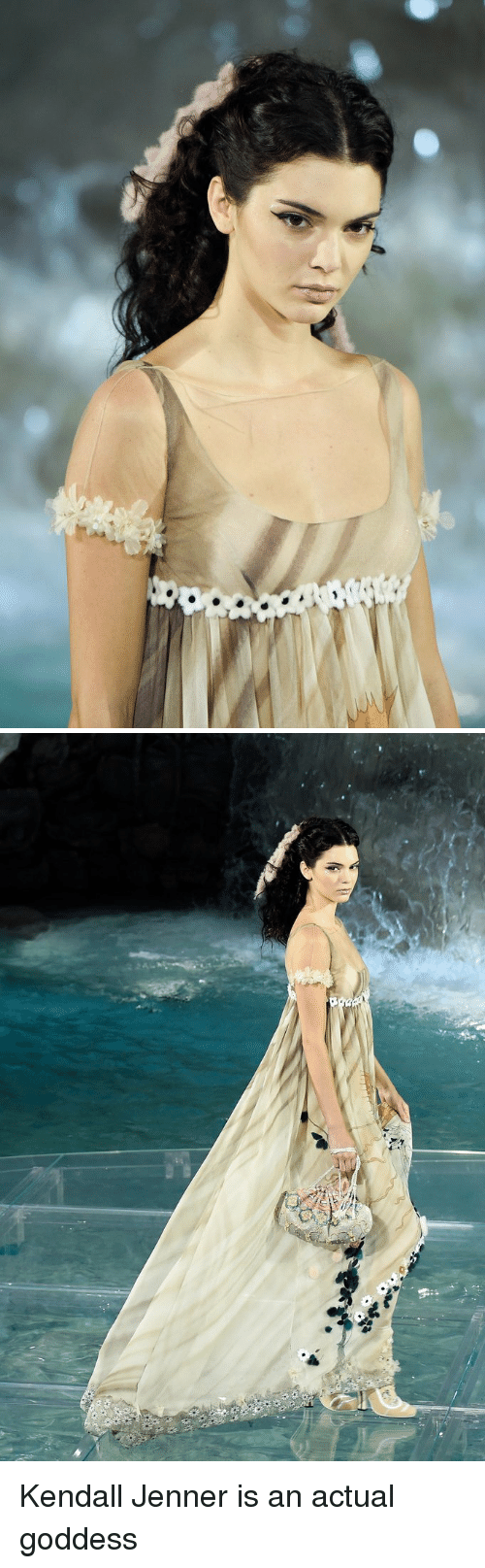 Funny: V: Kendall Jenner is an actual goddess