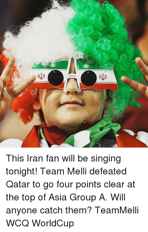 Memes, 🤖, and Asia: (V) This Iran fan will be singing tonight! Team Melli defeated Qatar to go four points clear at the top of Asia Group A. Will anyone catch them? TeamMelli WCQ WorldCup