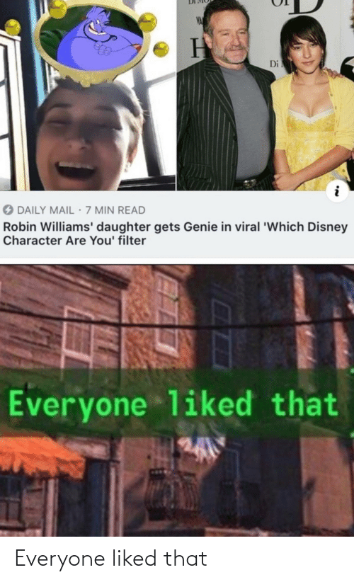 Disney, Daily Mail, and Mail: VA  Di  O DAILY MAIL 7 MIN READ  Robin Williams' daughter gets Genie in viral 'Which Disney  Character Are You' filter  Everyone liked that Everyone liked that
