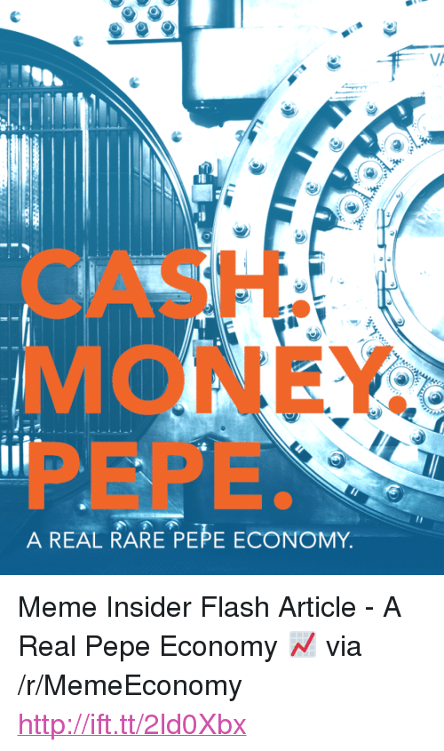 "Meme, Money, and Http: VA  MONEY  PEPE  A REAL RARE PEPE ECONOMY <p>Meme Insider Flash Article - A Real Pepe Economy 📈 via /r/MemeEconomy <a href=""http://ift.tt/2ld0Xbx"">http://ift.tt/2ld0Xbx</a></p>"