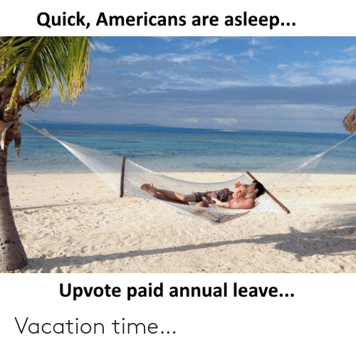 Vacation: Vacation time…