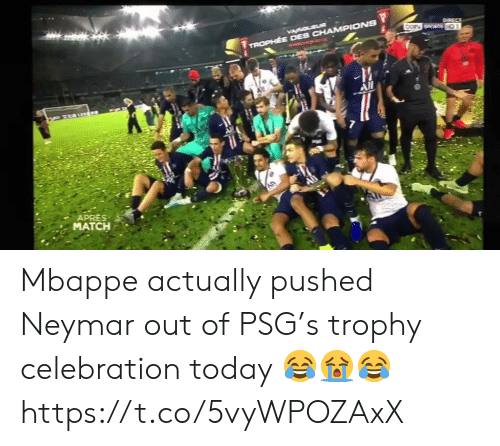 Neymar: VACOLEUR  DorN SPORTS HD1  TROPHEE DES CHAMPIONS  -M  All  APRES  MATCH Mbappe actually pushed Neymar out of PSG's trophy celebration today 😂😭😂 https://t.co/5vyWPOZAxX