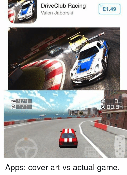 Memes, Apps, and Game: Valen Racing  Jaborski  £1.49  00.34 Apps: cover art vs actual game.